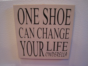 One of my favorite frig magnets. Also explains why I have so many shoes.......